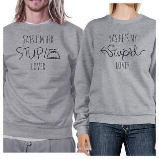 Stupid Lover Grey Matching Couple Sweatshirts Crewneck Pullover
