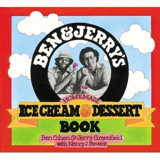 Ben & Jerry's Homemade Ice Cream & Dessert Book - Lyn Severance, Ben Cohen, et al.
