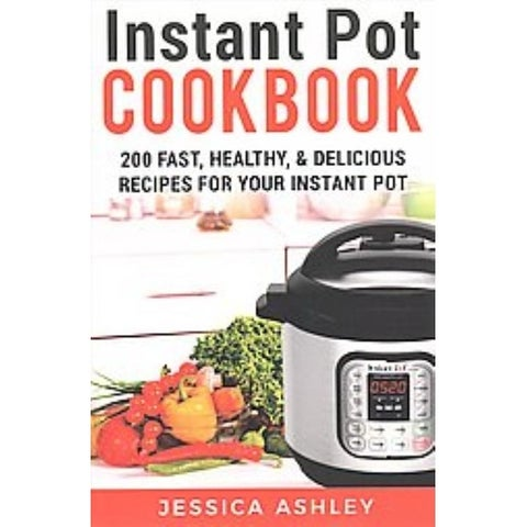Instant Pot Cookbook - Jessica Ashley