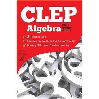 CLEP Algebra - Andy Gaus, Kathleen Morrison, et al.