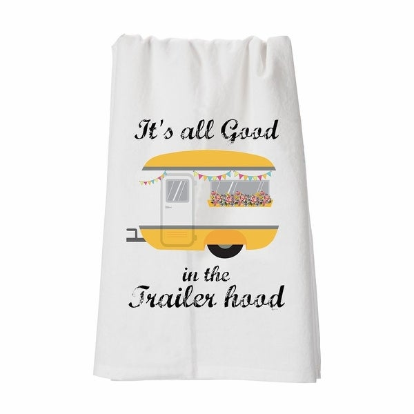 "It's all Good in the Trailer Hood - Funny Kitchen Dish Towel - 28"" x 29"""