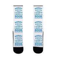 Sorry I Can't I Have A Book Hangover US Size 7-13 Socks by LookHUMAN