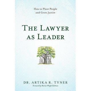 Lawyer As Leader - Artika R. Tyner
