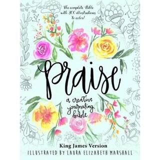 Praise Creative Journaling Bible By Laura Elizabeth Marshall-King James Version