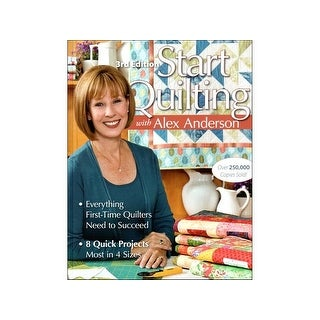 C&T Start Quilting With Alex Anderson 3rd Ed Bk