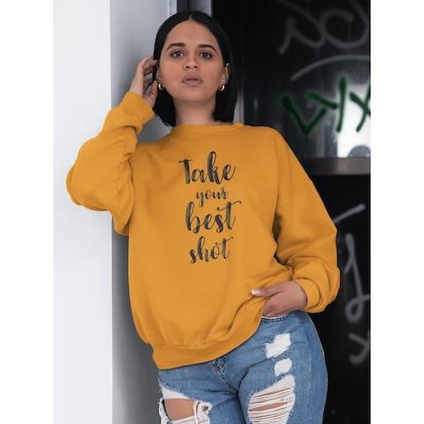 Your Best Shot Quote Sweatshirt Women's -Image by Shutterstock