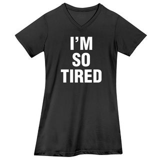 Women's I'm So Tired Adult Nightshirt
