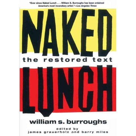 Naked Lunch - William S. Burroughs, William S. Burroughs