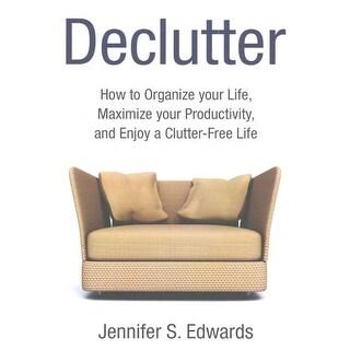 Declutter - Jennifer S. Edwards