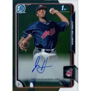 Signed Hillman Juan Cleveland Indians Juan Hillman 2015 Bowman Chrome Baseball Card autographed