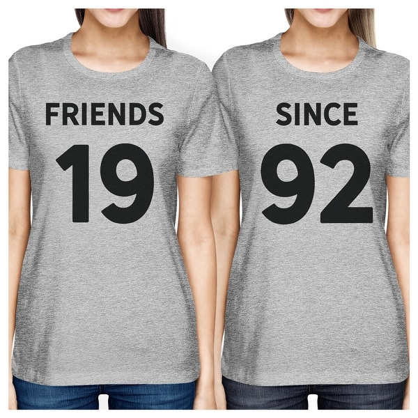 7db9eda6e Friends Since Grey Best Friend Matching Shirts Custom Holiday Gifts. Click  to Zoom