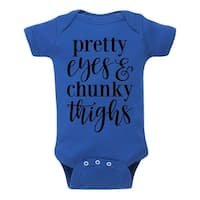 Pretty Eyes And Chunky Thighs  - Infant One Piece