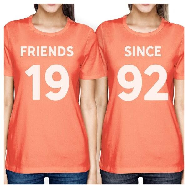 acde2e77 Shop Friends Since Peach Best Friend Custom Shirts Cute Gift For ...