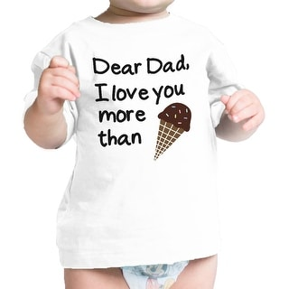 Dear Dad Icecream White Cute Design Infant Shirt Fathers Day Gifts