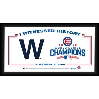 "Chicago Cubs ""The W"" 2016 World Series Champions Framed 6x12 I Witnessed History"