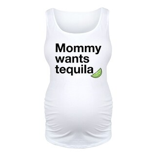 Mommy Wants Tequila - Maternity Tank