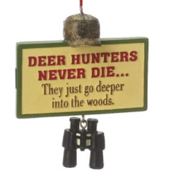 """3"""" Funny """"Deer Hunters Never Die..."""" Plaque Quote Christmas Ornament - multi"""