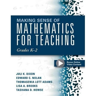 Making Sense of Mathematics for Teaching Grades K-2 - J. Dixon, T. Adams, et al.