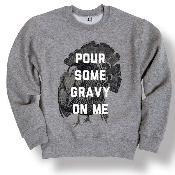 19c84ea7 Shop Pour Some Gravy On Me Thanksgiving Humor Funny Turkey Novelty Men's  Crew Fleece - Free Shipping On Orders Over $45 - Overstock - 25662550