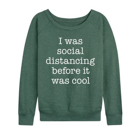 Social Distancing Before It Was Cool - Women's Lightweight French Terry Pullover