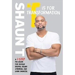 T Is for Transformation - Shaun T.