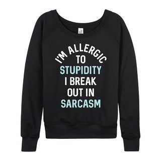 Im Allergic To Stupidity - Ladies French Terry Pullover