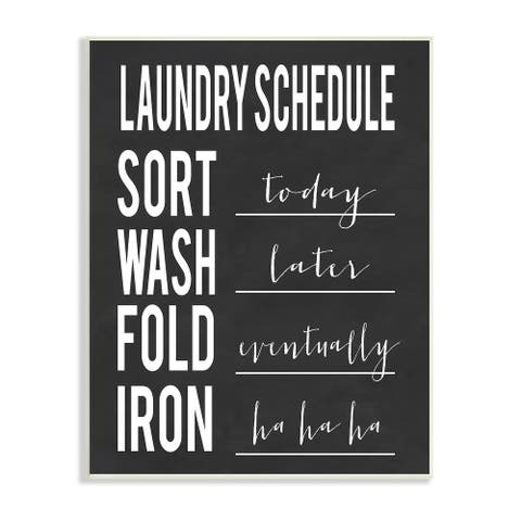 Stupell Industries Laundry Schedule Sign Funny Black White Cleaning Guide Wood Wall Art