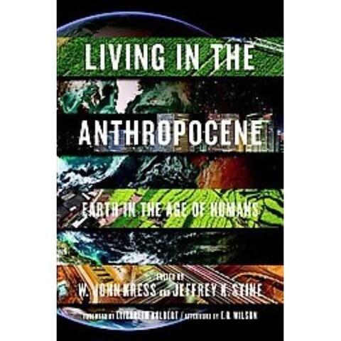 Living in the Anthropocene - Jeffrey K. Stine, W. John Kress