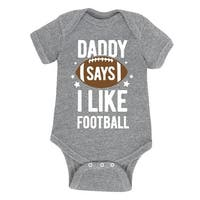 Daddy Says Football  - Infant One Piece