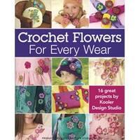 Crochet Flowers For Every Wear - Leisure Arts