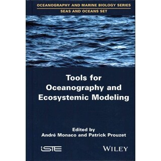 Tools for Oceanography and Ecosystemic Modeling - Patrick Prouzet, Andre Monaco