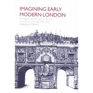 Imagining Early Modern London - J. F. Merritt