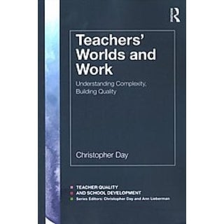 Teachers? Worlds and Work - Christopher Day
