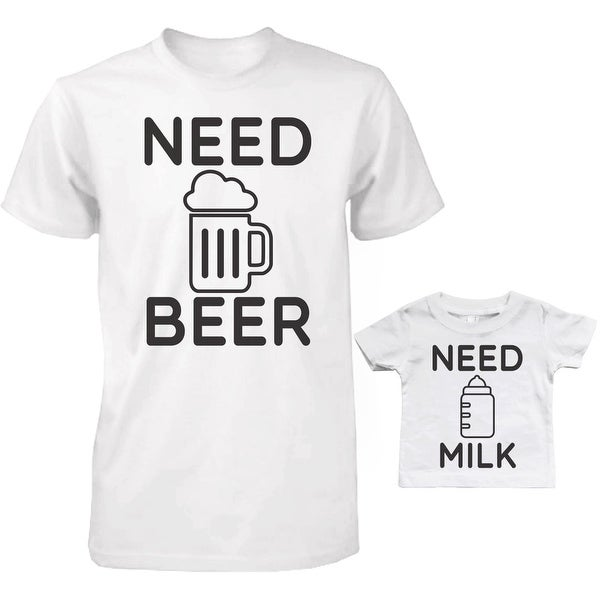 Need Beer and Need Milk Dad and Baby Matching T-Shirts