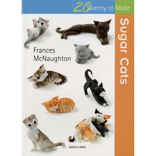 Search Press Books-Twenty To Make: Sugar Cats