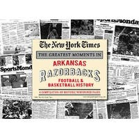 Arkansas Razorbacks unsigned Greatest Moments in History New York Times Historic Newspaper Compilat