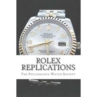 Rolex Replications - Philadelphia Watch Society