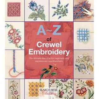 A-Z Of Crewel Embroidery - Search Press Books