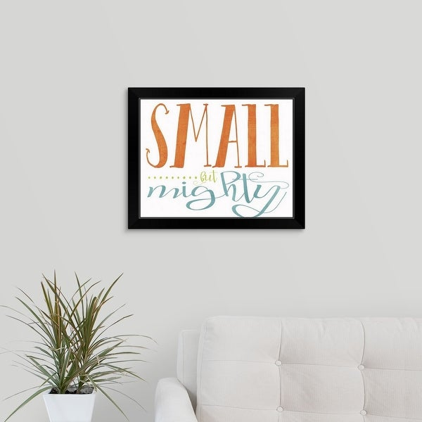 Alli Rogosich Economy Framed Print with Standard Black Frame entitled Small But Mighty