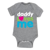 Daddy Loves Me  - Infant One Piece