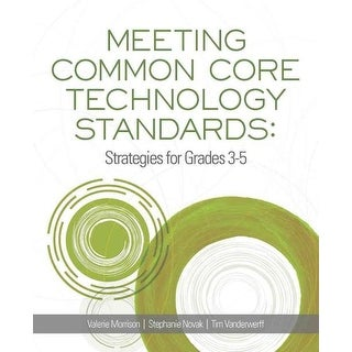 Meeting Common Core Technology Standards - Stephanie Novak, Valerie Morrison, et al.