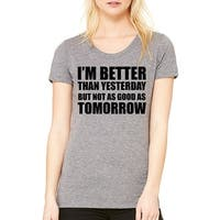 Gym Funny T-shirt I'm Better