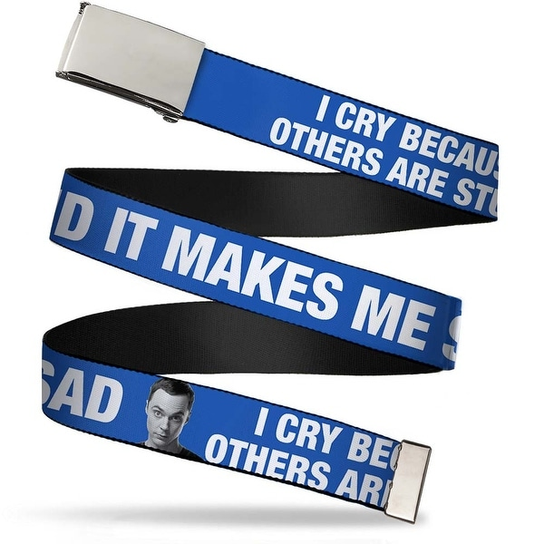 Blank Chrome Buckle Sheldon I Cry Because Others Are Stupid That Makes Web Belt