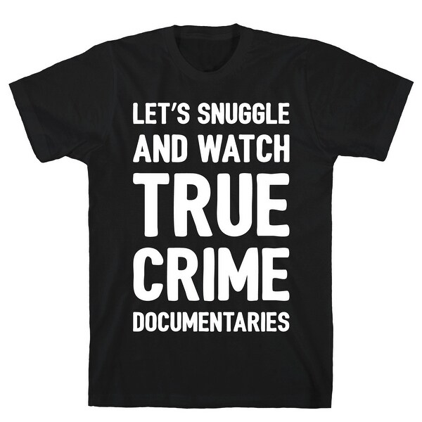 Let's Snuggle and Watch True Crime Documentaries White Print Black Men's  Cotton Tee by LookHUMAN