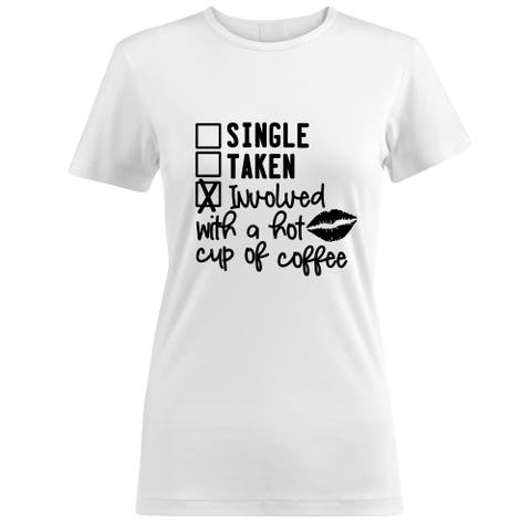 Involved With A Hot Cup Of Coffee Women's White T Shirt with Saying