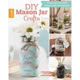 Leisure Arts-DIY Mason Jar Crafts
