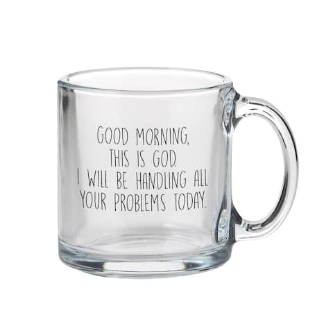 """3.5"""" """"Good Morning, This is God"""" Clear Statement Mug - 3.5"""" high"""