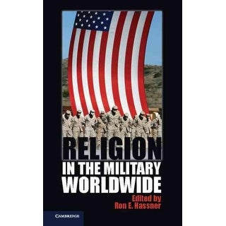 Religion in the Military Worldwide - Ron E. Hassner
