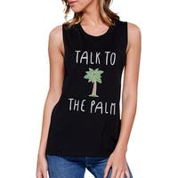 Talk To The Palm Womens Black Sleeveless Shirt Graphic Muscle Tanks