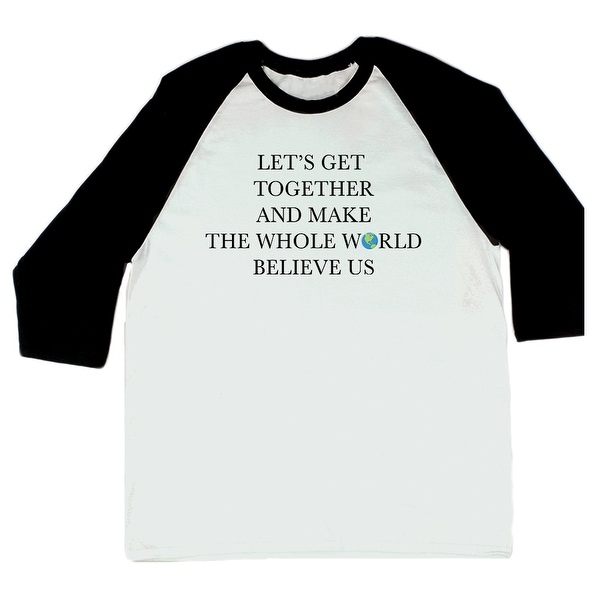 bd512ab5 Shop Lets Get Together Make Whole World Believe Us Lyrics Graphic Men's  Baseball Tee - Free Shipping On Orders Over $45 - Overstock - 19850080